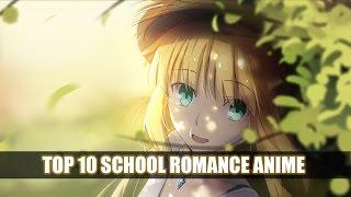 Top 10 school/romance anime