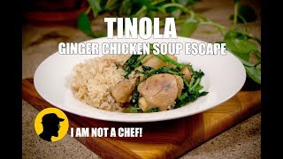 Tinola - Ginger Chicken Soup Escape  - I Am Not A Chef! (ep.6)