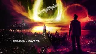 Refuzion - Move Ya [HQ Edit]