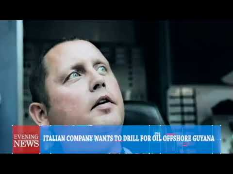 ITALIAN COMPANY WANTS TO DRILL FOR OIL OFFSHORE GUYANA  3 27 2018