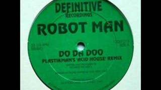 Robotman - Do Da Doo (Plastikman's Acid House Remix)