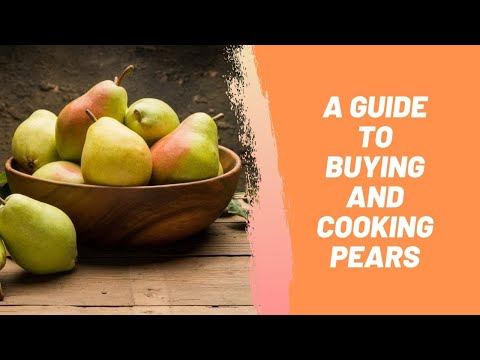 A Guide To Buying And Cooking Pears