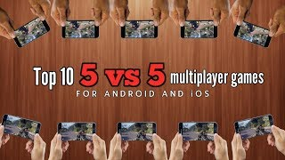 Top 10 5vs5 multiplayer games for Android and iOS via WiFi