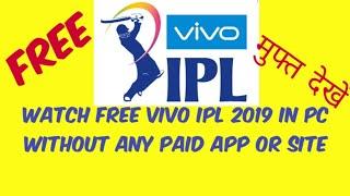 How to watch ipl live free on pc laptop   vivo ipl 2019 free live streaming