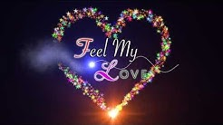 FEEL MY LOVE.......................title look