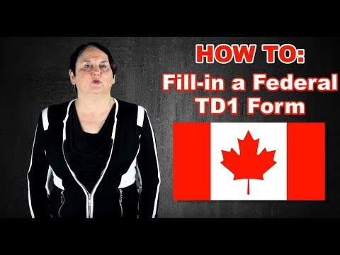 HOW TO: Fill-in a Canadian TD1 Form (2019)