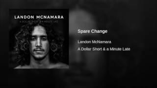 Landon Mcnamara Spare Change