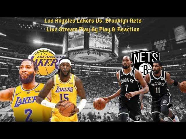 Los Angeles Lakers Vs Brooklyn Nets Live Play By Play & Reaction