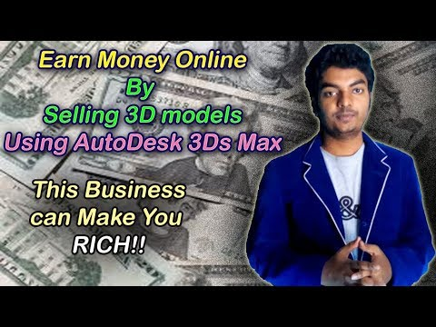 Earn Money Online by selling 3D models, Using AutoDesk 3Ds M