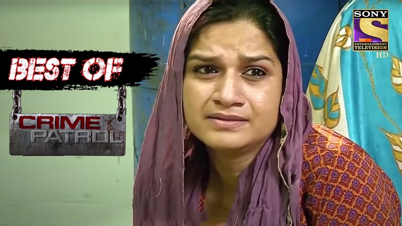 Download Best Of Crime Patrol - Helpless And Desperate - Full Episode