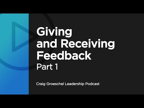 Giving and Receiving Feedback, Part 1 - Craig Groeschel Leadership Podcast