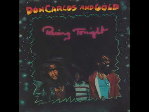 DON CARLOS & GOLD - RAVING TONIGHT [1983 FULL ALBUM]