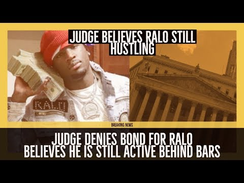 RALO UPDATE: Judge Denies Ralo Bond Believes He is still Active and Hustling Behind Bars
