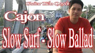 [Hướng dẫn] Đệm Cajon điệu Slow Surf - Slow Ballad