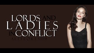 Lords & Ladies in Conflict || BT OFICIAL WATTPAD