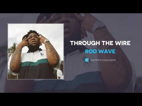 Rod Wave - Through The Wire (AUDIO)