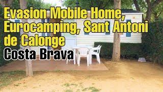 Evasion Mobile Home, Eurocamping, Sant Antoni de Calonge, Costa Brava