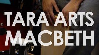 Shakespeare's Macbeth Tara Arts