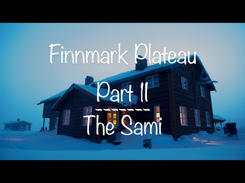Crossing the Finnmark Plateau - Part 2 - The Sami