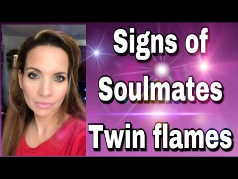 Soulmates / Twin Flames - How To Recognize The Signs You Found Your Divine Partner