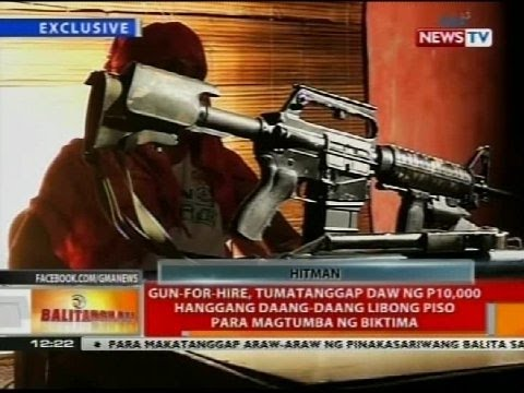 Gun-for-hire, tumatanggap daw ng P10,000 hanggang daang-daang libong piso para magtumba ng biktima