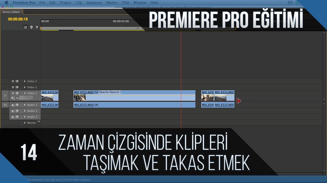 Premiere Pro Eğitimi 14 - Zaman çizgisinde klipleri taşımak ve takas etmek