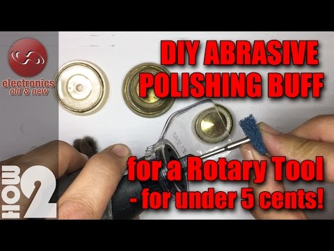DIY abrasive polishing buff for rotary tool - for under 5