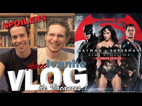 Vlog - Batman V Superman Extended Cut (SPOILERS) (avec Ivanhe) thumbnail