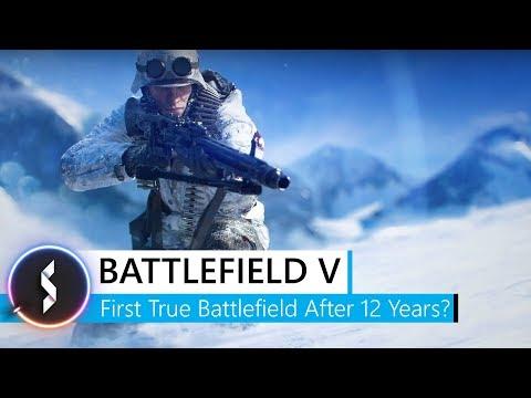 Battlefield V - First True Battlefield After 12 Years?