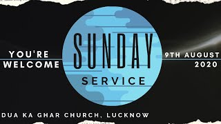 Sunday Service 9th August, 2020 l Dua Ka Ghar Church, Lucknow l