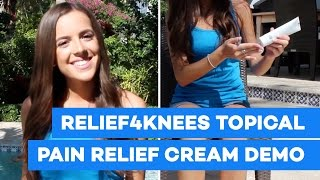 Relief4Knees Topical Analgesic Pain Cream Demo – Knee Pain Relief Guaranteed