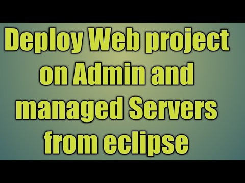 7.Deploy Web project on Admin and managed Servers from eclipse