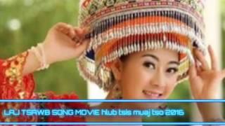 HLUB TSIS MUAJ TSO :SONG MOVIE 2016 by Laj tsawb