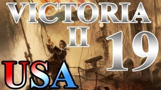 "Victoria 2 Lets Play United States ""Economic Boom!"" EP:19 [1898-1901]"