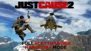Just Cause 2 - Full Playthrough (Hardcore Mode) - No Commentary/Uncut (HD PC Gameplay)