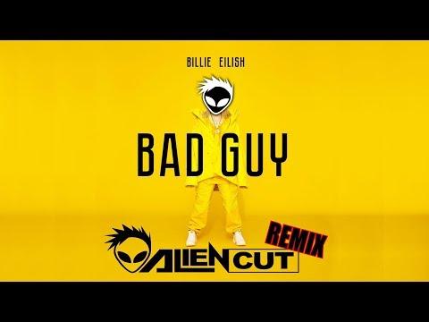 Billie Eilish - Bad Guy (Alien Cut Remix) - FREE DOWNLOAD