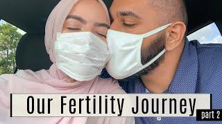 Our Fertility Journey Part 2 | Omaya Zein