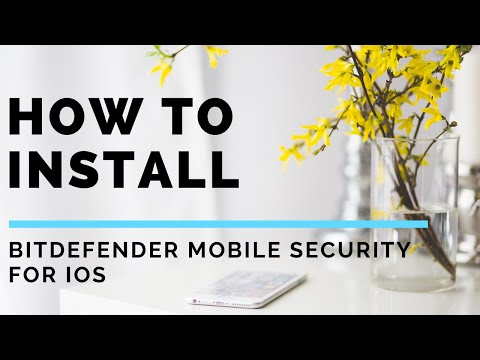 How To Install Bitdefender Mobile Security For IOS