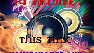 DJ Antoine - This Time (Houseshaker Mix)