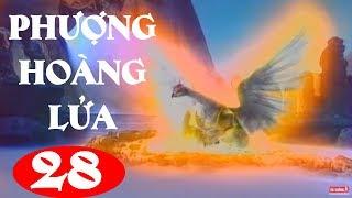 Phượng Hoàng Lửa - Tập 28 | Phim Kiếm Hiệp Trung Quốc Hay Nhất