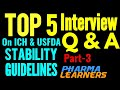 Top 5 interview questions on Stability from ICH and FDA guidance.