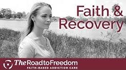 Faith & Recovery | Christian Drug Rehab | A Testimonial