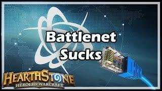 [Hearthstone] Battlenet Sucks