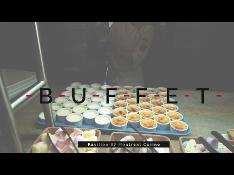Montreal's Best Buffet  Pavilion 67 At Montreal Casino