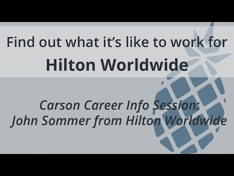 Carson Career Info Sessions: John Sommer from Hilton Worldwide