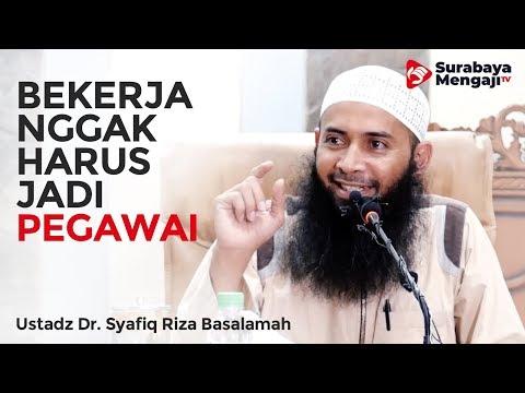Bekerja Tidak Harus Jadi Pegawai - Ustadz Dr. Syafiq Riza Basalamah, MA