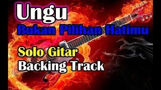 Ungu   Bukan Pilihan Hatimu Solo Gitar Backing Track