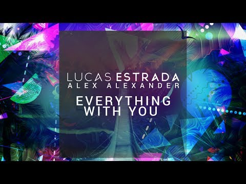 Alex Alexander & Lucas Estrada - Everything With You [Audio Only]