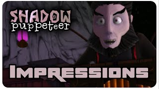 The Shadow Puppeteer First Impressions