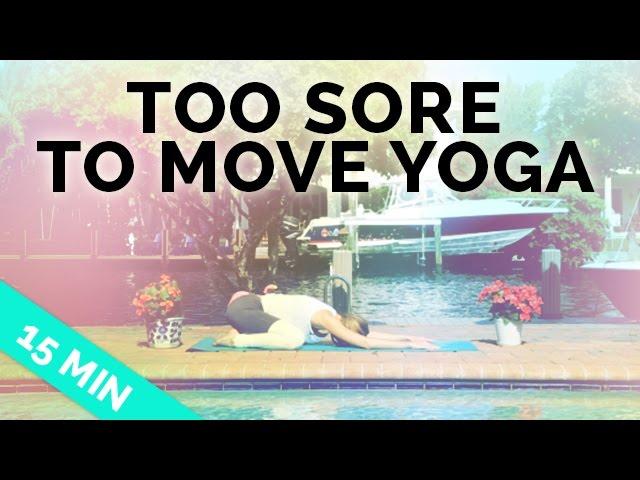 Too Sore to Move Yoga Created by Brett Larkin Yoga